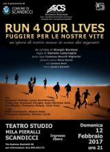 Locandina dello spettacolo 'RUN 4 OUR LIVES - Fuggire per le nostre vite'