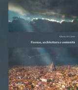 """Libri: """"Firenze, architettura e comunità""""  di Alberto Di Cintio"""